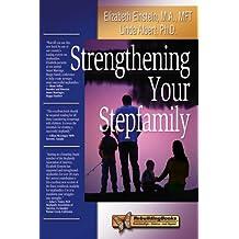 Strengthening Your Stepfamily (Rebuilding Books)