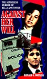 Against Her Will, Ronald J. Watkins, 0786001453