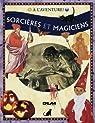 Sorcières et magiciens (À l'aventure !) par Dowswell