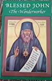 img - for Blessed John the Wonderworker: A Preliminary Account of the Life and Miracles of Archbishop John Maximovitch book / textbook / text book