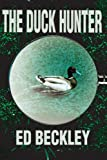The Duck Hunter, Ed Beckley, 0595211623