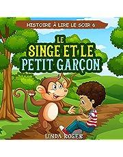 Le Singe et le petit Garçon [The Monkey and the Little Boy]: Histoire à lire le soir 6 (French lire t. 5) [Story to Read in the Evening 6 (French lire t. 5)]