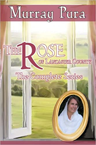 The Rose of Lancaster County-The Complete Series