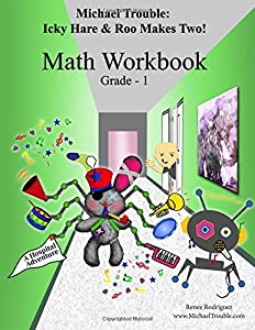 Icky Hare & Roo Makes Two! Math Workbook Grade-1 (Michael Trouble)