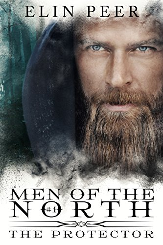 The Protector (Men of the North Book 1) by [Peer, Elin]
