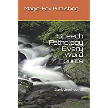 Speech Pathology Every Word Counts: Blank Lined Journal