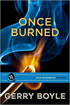 Book Once Burned (Jack Mcmorrow Mystery) by Gerry Boyle (2016-05-17)