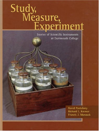 Download Study, Measure, Experiment: Stories of Scientific Instruments at Dartmouth College pdf epub