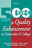 500 Tips for Quality Enhancement in Universities and Colleges, Sally Brown and Phil Race, 0749422238