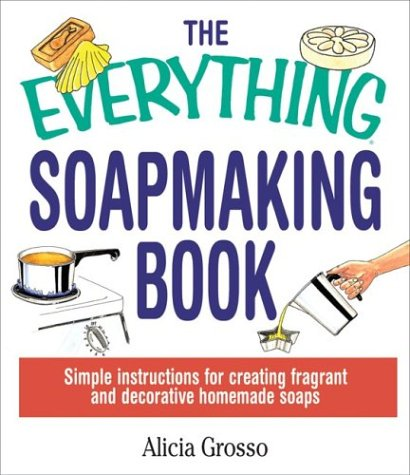 Everything Soapmaking Book (Everything (Hobbies & Games)) by Brand: Adams Media Corporation