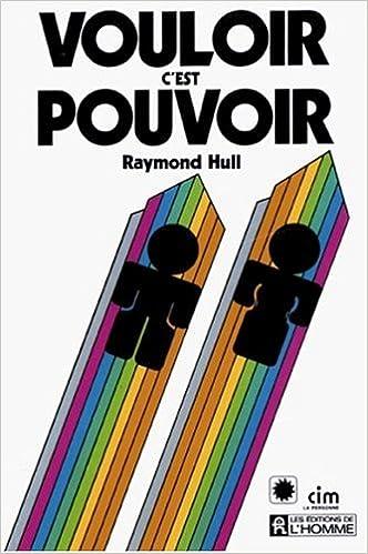 Vouloir c'est pouvoir de Raymond Hull