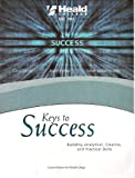 img - for Keys to Success: Building Analytical, Creative, and Practical Skills, Custom Edition for Heald College book / textbook / text book