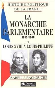 La monarchie parlementaire 1815-1848 par Isabelle Backouche