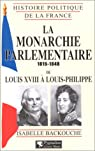 La monarchie parlementaire 1815-1848 par Backouche