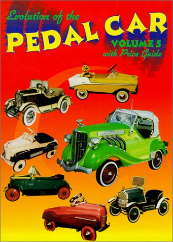 Evolution of the Pedal Car Volume 5