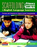 Scaffolding the Primary Comprehension Toolkit for English Language Learners, Stephanie Harvey and Anne Goudvis, 0325028478