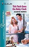 Tick Tock Goes the Baby Clock, Julianna Morris, 0373195311