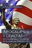 img - for Apocalipsis y lealtad: Culto, pol tica y lealtad en el libro de Apocalipsis (Spanish Edition) book / textbook / text book