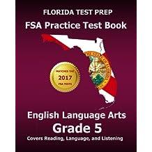 FLORIDA TEST PREP FSA Practice Test Book English Language Arts Grade 5: Covers Reading, Language, and Listening