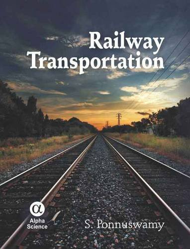 Railway Transportation: Engineering, Operation and Management