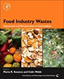 img - for Food Industry Wastes: Assessment and Recuperation of Commodities (Food Science and Technology International Series) book / textbook / text book