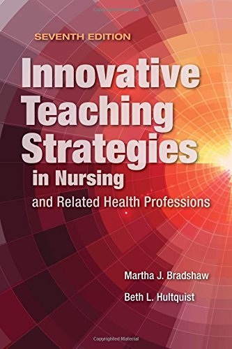 Innovative Teaching Strategies in Nursing and Related Health Professions by Bradshaw Martha