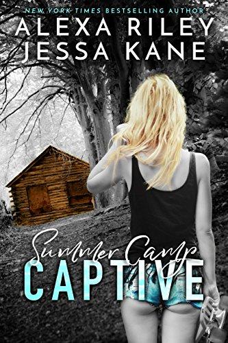 Summer Camp Captive by [Riley, Alexa, Kane, Jessa]