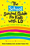 The School Survival Guide for Kids With LD (Learning Differences)