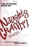 The Ultimate Book of Naughty Graffiti, , 1861058950