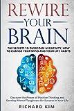 Rewire Your Brain: The Secrets to Overcome