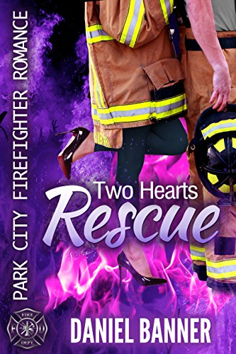 Two Hearts Rescue: Park City Firefighter Romance