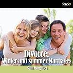 Divorce: Winter & Summer Marriage | Sam Margulies