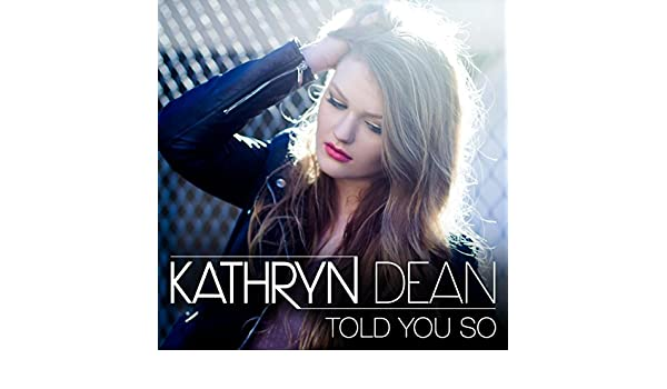 Told You So by Kathryn Dean on Amazon Music - Amazon com