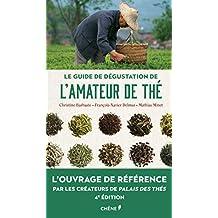 GUIDE DE DÉGUSTATION DE L'AMATEUR DE THÉ (LE)