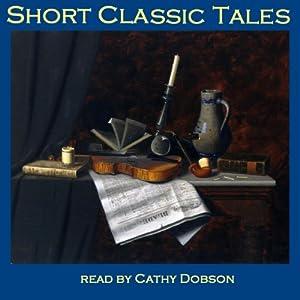 Short Classic Tales Audiobook