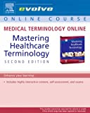 Medical Terminology Online for Mastering Healthcare Terminology (User Guide and Access Code), Shiland, Betsy J., 0323041299