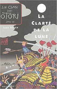 """Afficher """"Le clan des Otori n° 3 La clarté de la lune"""""""