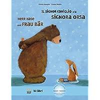 Herr Hase & Frau Bär: Kinderbuch Deutsch-Italienisch mit MP3-Hörbuch zum Herunterladen (Herr Hase und Frau Bär)