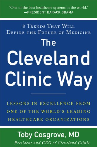 The Cleveland Clinic Way: Lessons in Excellence from One of the World's Leading Health Care Organizations: Lessons in Excellence from One of the World's ... Care Organizations VIDEO ENHANCED EBOOK Pdf