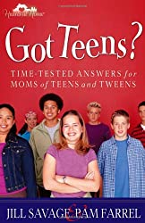 Got Teens?: Time-Tested Answers for Moms of Teens and Tweens