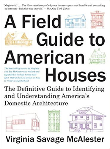 A Field Guide to American Houses: The Definitive Guide to