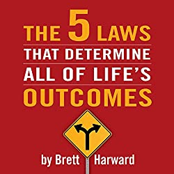 The Five Laws That Determine All of Life's Outcomes