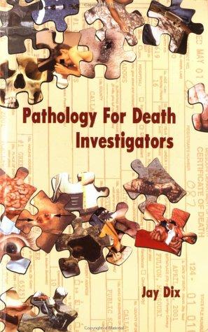 Pathology for Death Investigators
