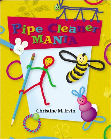 Read Online Pipe Cleaner Mania (Craft Mania) ebook