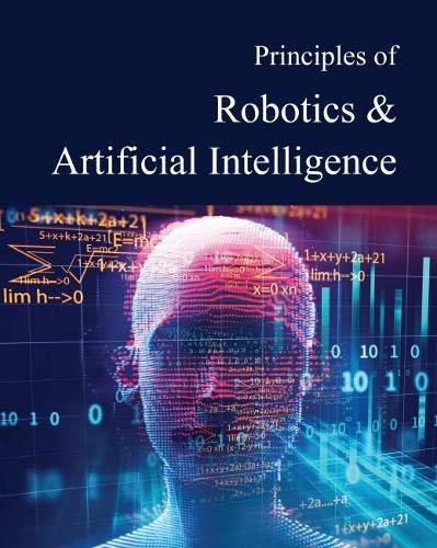 Principles of Robotics & Artificial Intelligence: Print Purchase Includes Free Online Access