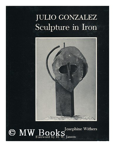 Julio Gonzalez: Sculpture in Iron