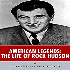 American Legends: The Life of Rock Hudson Audiobook