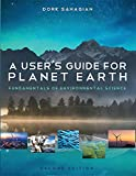 A User's Guide for Planet Earth: Fundamentals of Environmental Science