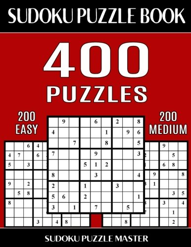 Read Online Sudoku Puzzle Book 400 Puzzles, 200 Easy and 200 Medium: Two Levels Of Sudoku Puzzles To Improve Your Game (Sudoku Puzzle Book Master Series) (Volume 12) ebook