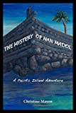 The Mystery of Nan Madol.  A Pacific Island Adventure.